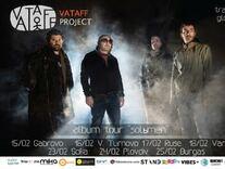 Турне на Vataff Project в седем български града