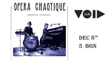 Сюрреалистично кабаре от Opera Chaotique в Пловдив