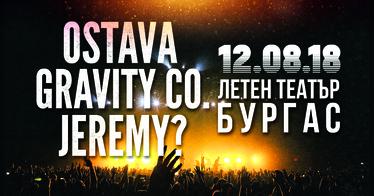 Ostava & Gravity Co. & Jeremy? с  концерти в Бургас и Пловдив